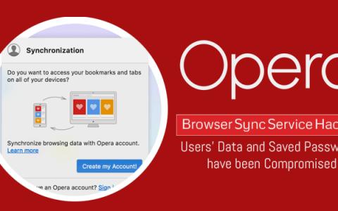 Opera浏览器同步服务被黑,用户数据和存储密码泄露