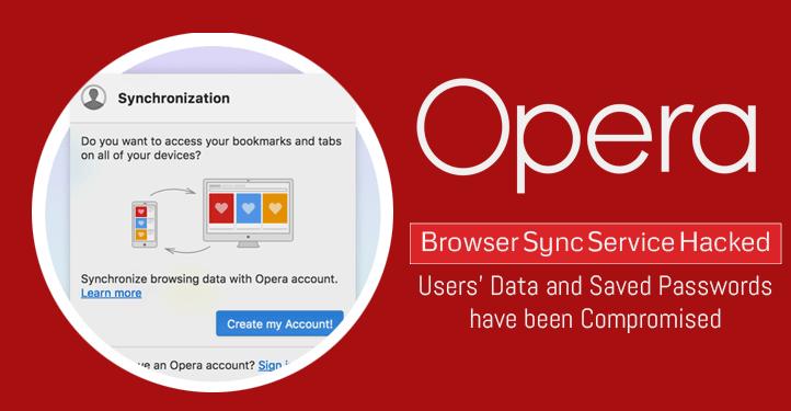 Opera浏览器同步服务被黑,用户数据和存储密码泄露-老D