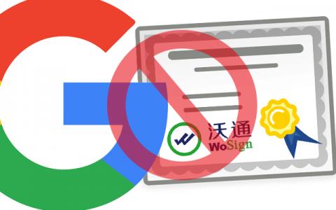 谷歌宣布将完全取消对国内CA机构(360旗下)沃通的信任